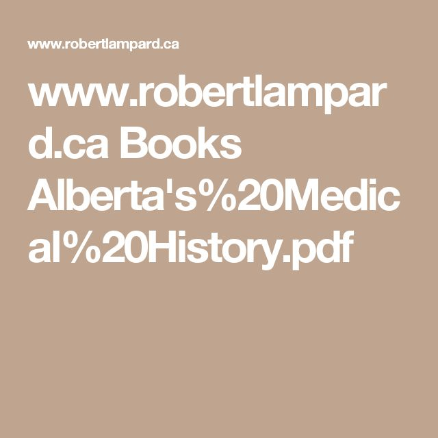 www.robertlampard.ca Books Alberta's%20Medical%20History.pdf