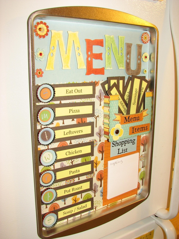 Weekly Menu Board-  made from a cookie sheet, magnets, bottle caps, and scrap booking paper