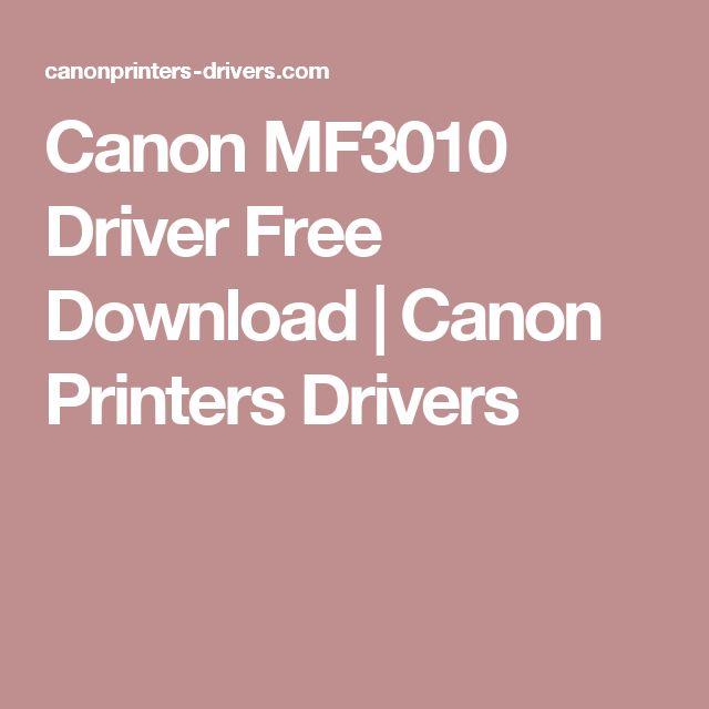 Canon MF3010 Driver Free Download | Canon Printers Drivers