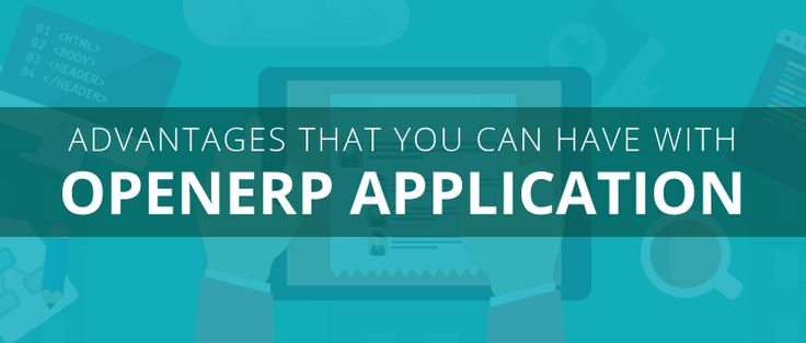 3 Advantages that You Can Have with OpenERP Application