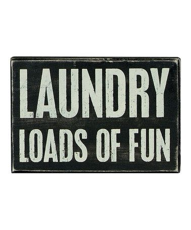 Take a look at this Black 'Loads of Fun' Box Sign by Primitives by Kathy on #zulily today!