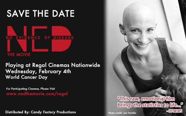 Save the Date and make some noise for GYN Cancer Awareness!! In Theaters One Night Only - award-winning documentary No Evidence of Disease in Regal Cinemas on World Cancer Day 2015. www.nedthemovie.com/regal