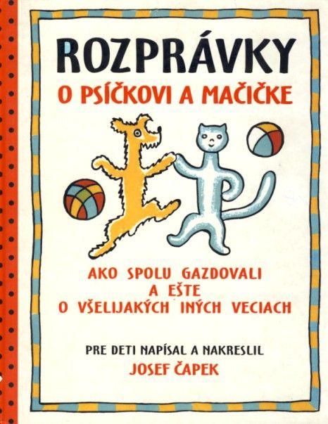 Rozprávky o Psičkovi a Mačičke (Jozef čapek)
