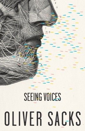 Oliver Sacks -- Seeing Voices