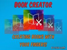 Book Creator: Creating Books with your Fingers! by Steve W. Clark