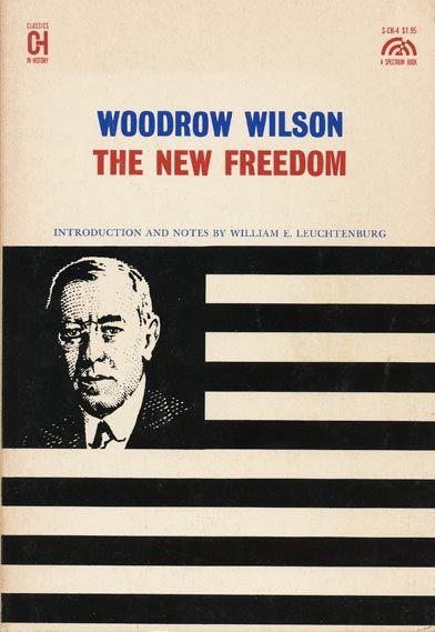 Theodore roosevelts square deal with woodrow wilsons new freedom essay