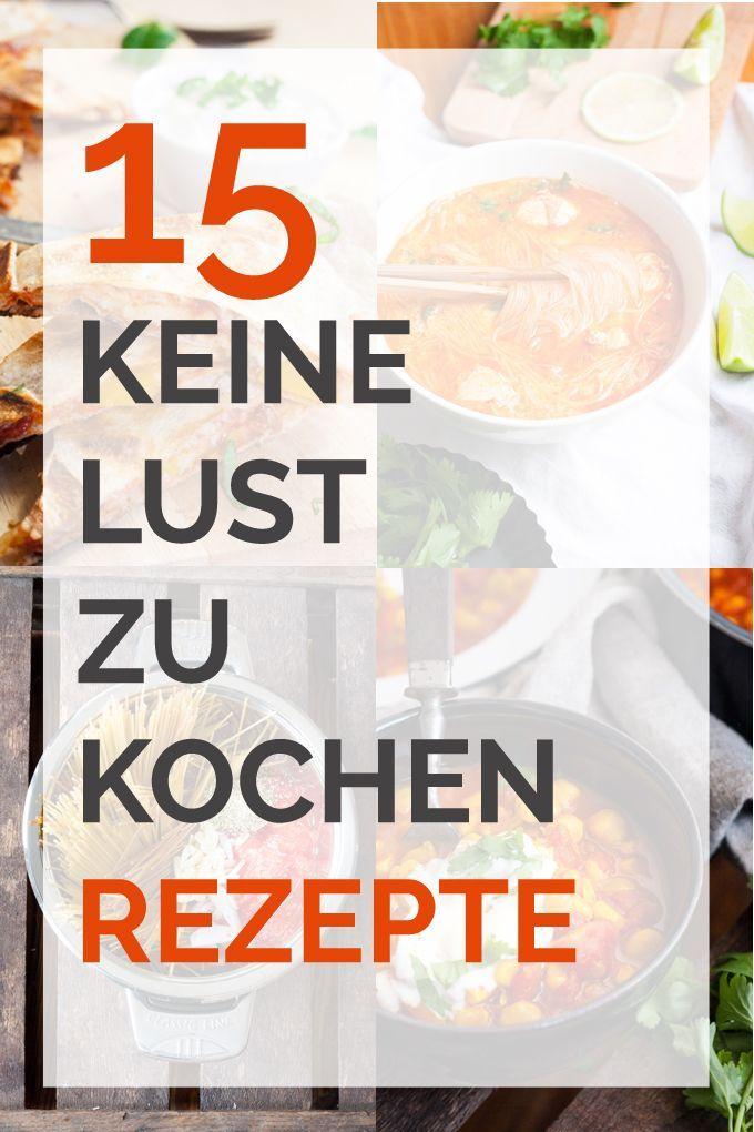 15 keine Lust zu kochen Rezepte (Schnelle Rezepte)