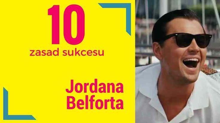 Wilk z Wall Street: Jordan Belfort. 10 zasad sukcesu.