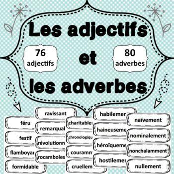 Vocabulaire - Adjectifs et Adverbes (156 mots!)