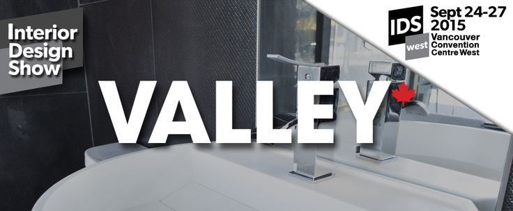 Valley at Interior Design Show West starting September 24th, 6pm