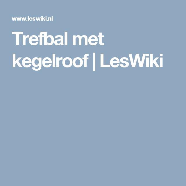 Trefbal met kegelroof | LesWiki