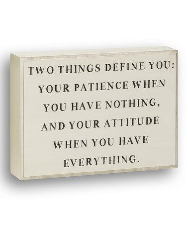 Loving this 'Two Things Define You' Box Sign on #zulily! #zulilyfinds