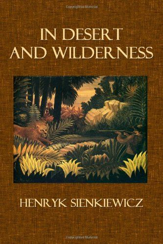 In Desert and Wilderness by Henryk Sienkiewicz http://www.amazon.com/dp/1496167872/ref=cm_sw_r_pi_dp_MU71tb06NYN782EJ