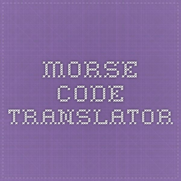 Morse Code Translator. What Scout Mama leaves home without it?
