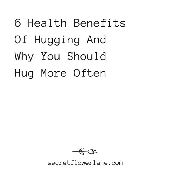 6 Health Benefits Of Hugging And Why You Should Hug More Often. Personal Development, Abundant Life, Dating And Relationship Advice Blog. The Best Wellness Tips.