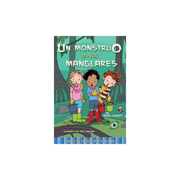 Un monstruo en los manglares /A Monster in the Mangroves (Paperback) (Reese Everett)