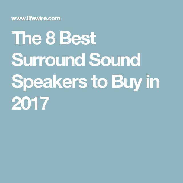 The 8 Best Surround Sound Speakers to Buy in 2017