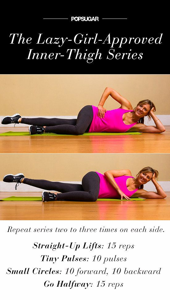 Finally! a leg workout I can do with my broken ankle :) Tone Inner Thighs With a Lazy-Girl-Approved Move