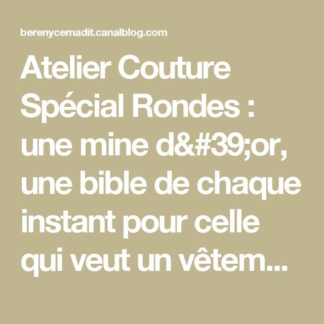 Atelier Couture Spécial Rondes : une mine d'or, une bible de chaque instant pour celle qui veut un vêtement au tomber impeccable - Bérényce m'a dit...