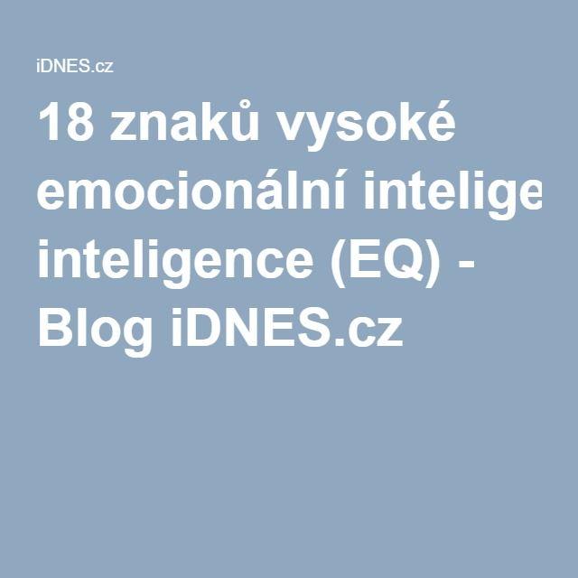 18 znaků vysoké emocionální inteligence (EQ) - Blog iDNES.cz