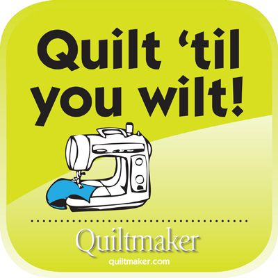 Free Quilty Quote from Quiltmaker. Share it to your heart's content! See them all here: http://www.quiltmaker.com/columns/quilty_quotes.html