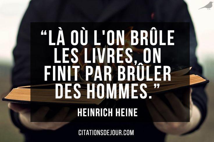 """Célèbre citation d'Heinrich Heine sur la violence des hommes: """"Là où l'on brûle les livres, on finit par brûler des hommes."""""""