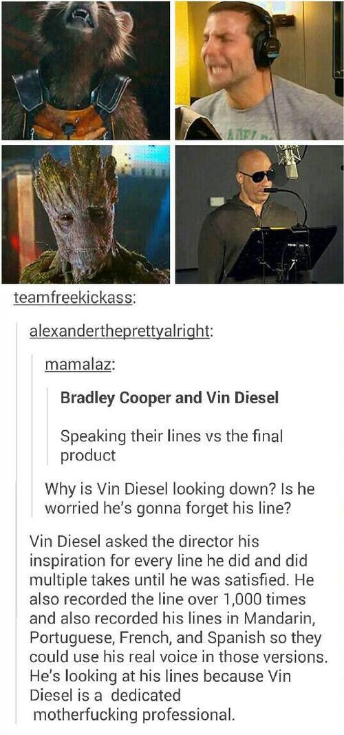 Vin Diesel<<< literally the best.