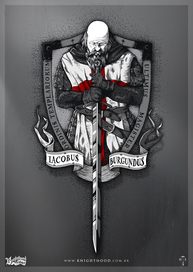 Jacques DeMolay - Iacobus Burgundus | Last Grand Master of the Knights Templar King Philip IV of France, deeply in debt to the Templars, had De Molay and many other French Templars arrested in 1307 and tortured into making false confessions. The sudden end of both the centuries-old order of Templars and the dramatic execution of its last leader turned De Molay into a legendary figure. http://en.wikipedia.org/wiki/Jacques_de_Molay