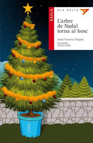 DESEMBRE-2014. Josep-Francesc Delgado. L'arbre de Nadal torna al bosc. Nadal