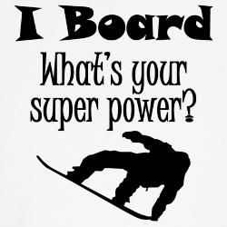 I Board ........ What's your super power? #snowboard #snowboarding
