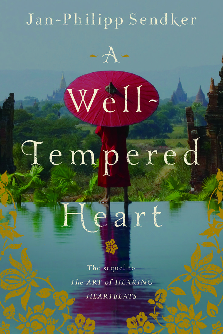 A book in translation - A Well-Tempered Heart by Jan-Philipp Sendker, translated from the German by Kevin Wiliarty