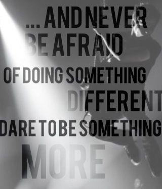 """""""Ne jamais avoir peur de faire quelque chose différent, oser (dare)  faire quelque chose de plus."""" - Hunter Hayes"""