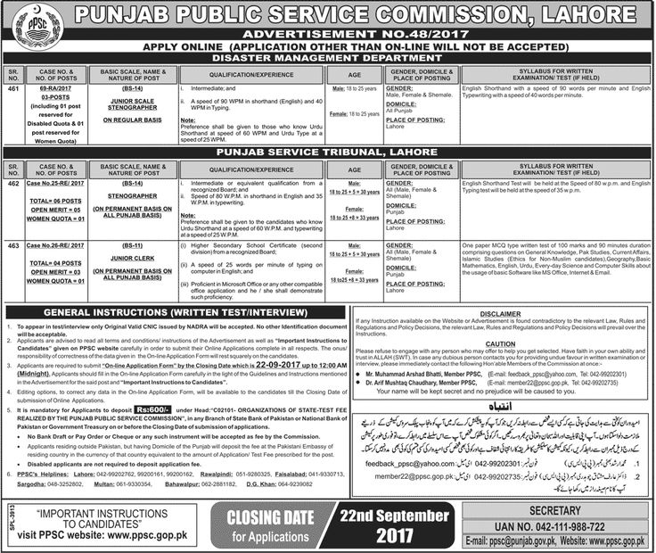 Latest PPSC Jobs Under Advertisement No.48/2017 Apply Online http://ift.tt/2vC1HMY   Last Date:  12 Sept 2017  Location:  All Pakistan  Posted on:  03 Sept 2017  Category:  Government   Organization:  PPSC   Website/Email:  www.ppsc.gop.pk  No. of Vacancies  13  Education required:  Intermediate Matric  How to Apply:  Online  Vacant Positions:  Disaster Management Department:-  Junior Scale Stenographer (BPS-14) (03 Positions)  Punjab Service Tribunal Lahore:-  Stenographer (BPS-14) (On…