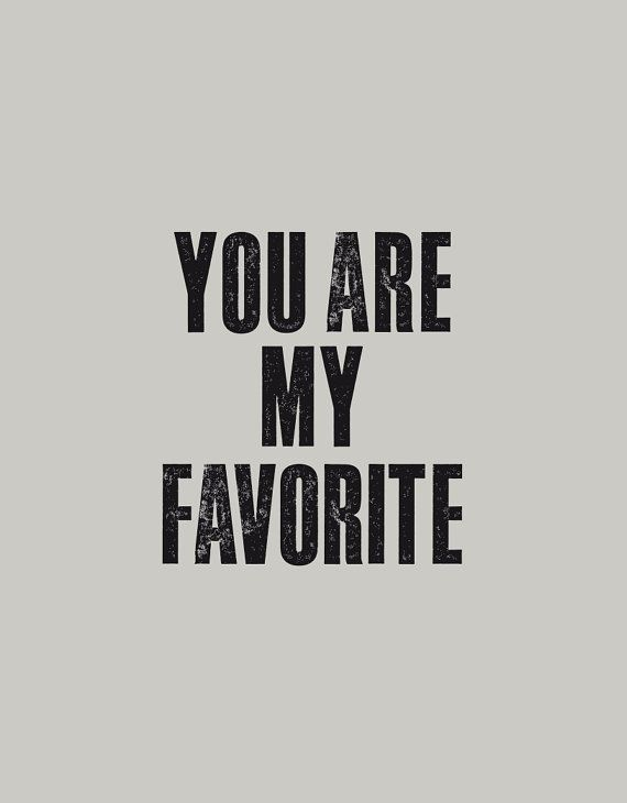 You are my favorite!