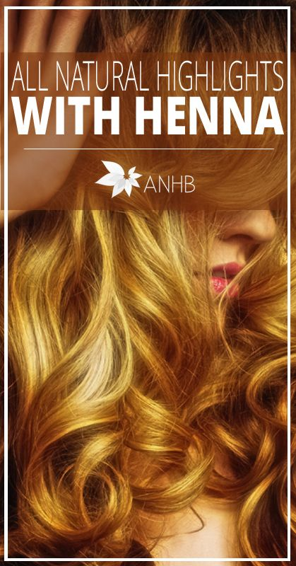 All Natural Highlights with Henna