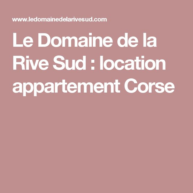 Le Domaine de la Rive Sud : location appartement Corse