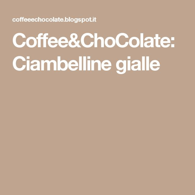 Coffee&ChoColate: Ciambelline gialle