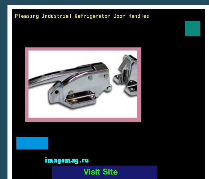 Pleasing Industrial Refrigerator Door Handles 155943 - The Best Image Search