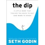 The Dip: A Little Book That Teaches You When to Quit (and When to Stick) (Hardcover)By Seth Godin
