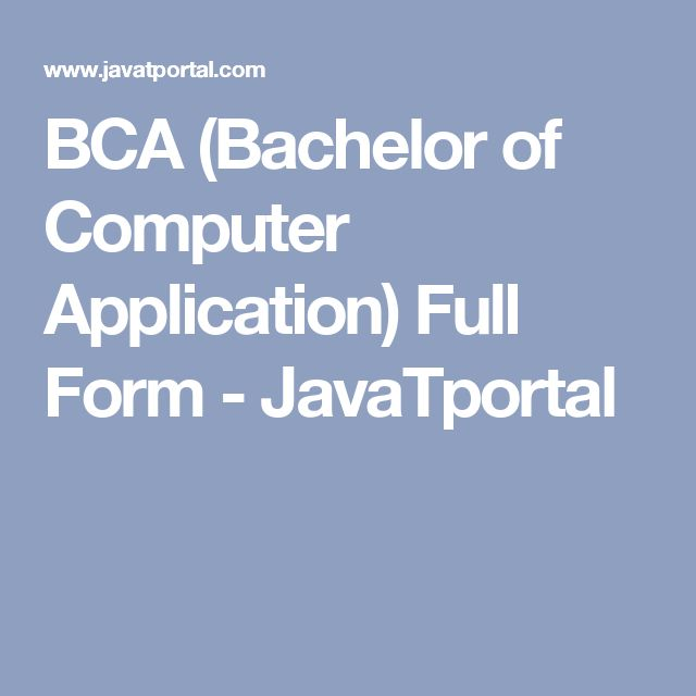 BCA (Bachelor of Computer Application) Full Form - JavaTportal ...