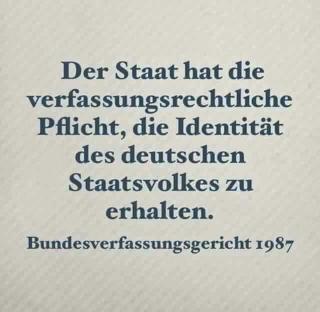 Der Staat hat die verfassungsrechtliche Pflicht, die Identität des deutschen Staatsvolkes zu erhalten.