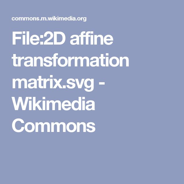 File:2D affine transformation matrix.svg - Wikimedia Commons
