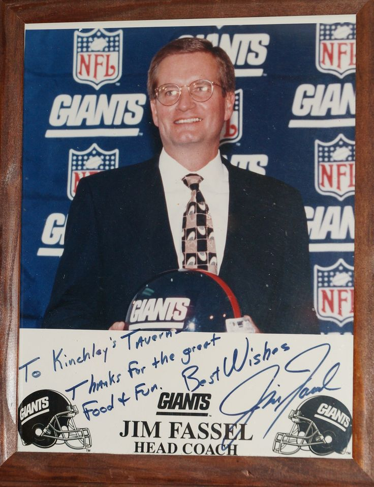 Jim Fassel - Former head coach of the NFL's New York Giants (1997 -2003) and NFL coach of the Year (1997), Jim Fassel led the NY Giants to a SuperBowl appearance in 2000 and was known for the numerous post-season December runs and for winning big games!