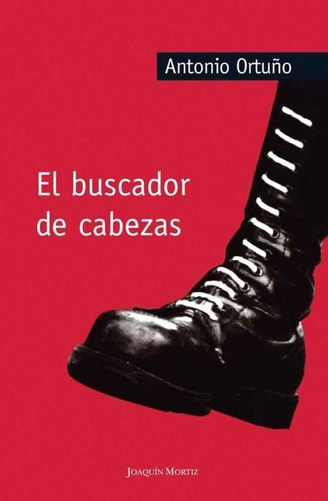 El buscador de cabezas, de Antonio Ortuño   Letras Libres