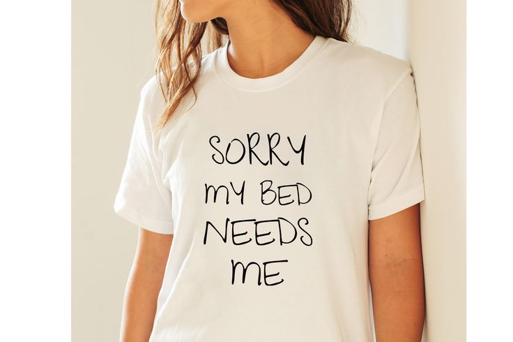 """Are you also a sleepyhead? Then is the """"Sorry my bed needs me"""" the best choice for your pyjama. Get the T-shirt for Woman and Girls on amazon.com"""