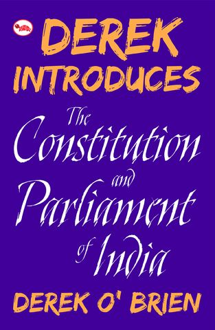 Derek Introduces: The Constitution and Parliament of India  by Derek O?Brien