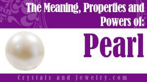 Pearl: Meaning, Properties and Powers - The Complete Guide