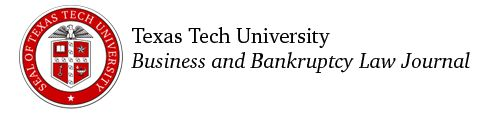 Texas Tech University Business & Bankruptcy Law Journal