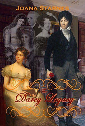 The Darcy Legacy: A Pride and Prejudice Variation by Joana