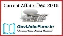 Current Affairs 6th December 2016, Daily GK Quiz, Today Important Questions With Answer,Today 6th December GK Questions, Current GK 5th Dec